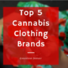 Top 5 Cannabis Clothing Brands